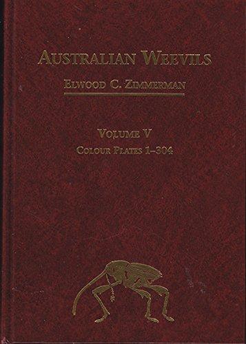 Australian Weevils: Colour Plates 1-304 Vol 5 (Hardback): E.C. Zimmerman
