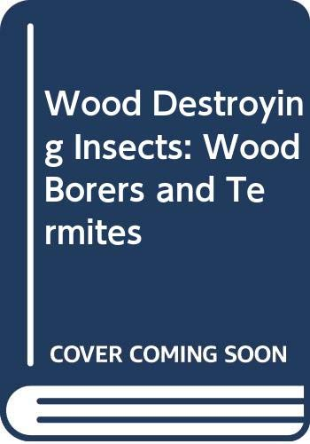 9780643051515: Wood Destroying Insects: Wood Borers and Termites