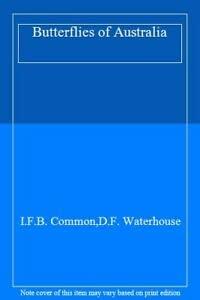 Butterflies of Australia: Common, I.F.B. and D.F. Waterhouse