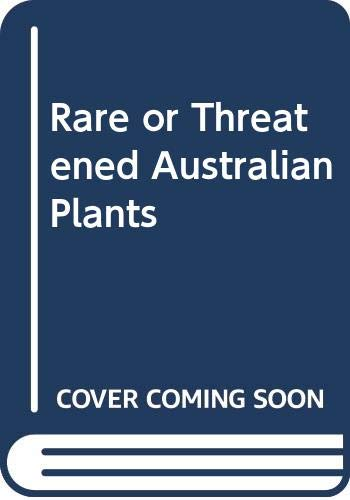 Rare or Threatened Australian Plants - Revised Edition