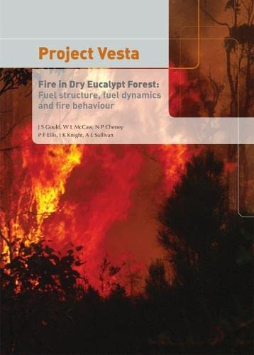 Project Vesta: Fire in Dry Eucalypt Forests (0643065342) by Gould, John; McCaw, W. L.; Cheney, N. P.; Ellis, P. F.; Knight, I. K.; Sullivan, A. L.