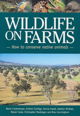 Wildlife on Farms: How to Conserve Native: Andrew Claridge; Donna