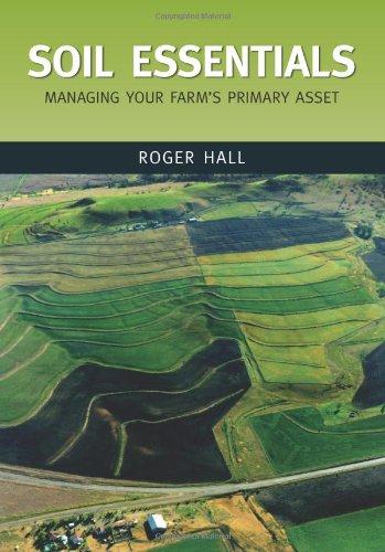 9780643090521: Soil Essentials: Managing Your Farm's Primary Asset (Landlinks Press)