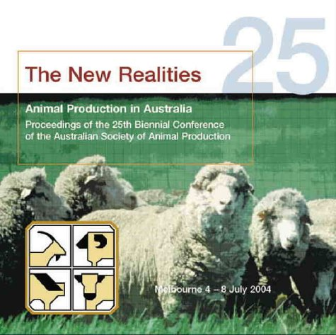 Animal production in Australia; proceedings. (CD-ROM) (The new realities; 25): Biennial Conference ...