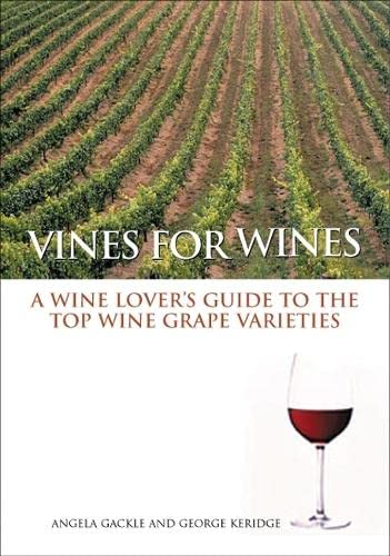 9780643090668: Vines for Wines: A Wine Lover's Guide to the Top Wine Grape Varieties