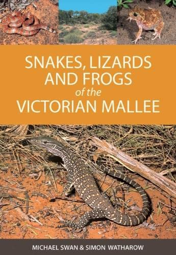 Snakes, Lizards and Frogs of the Victorian Mallee (0643091343) by Swan, Michael; Watharow, Simon