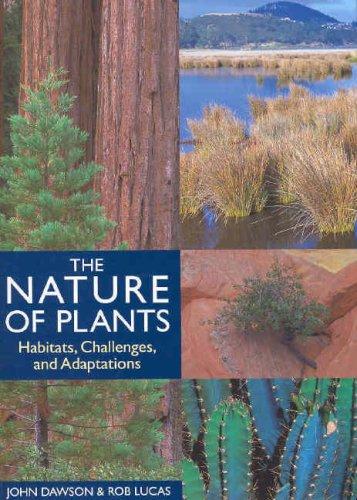 The Nature of Plants: Habitats, Challenges and: John Dawson, Rob