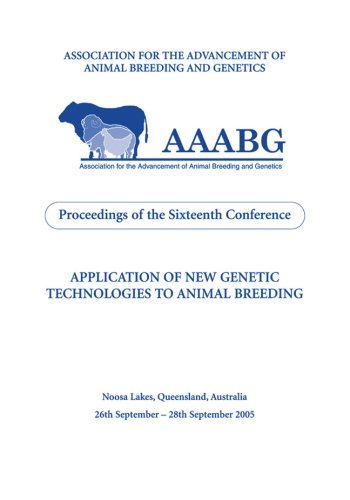 9780643092341: Application of New Genetic Technologies to Animal Breeding: Proceedings of the 16th Biennial Conference of the Association for the Advancement of ... and Genetics (AAABG) 25-28 September 2005