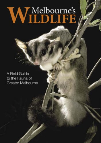 9780643092549: Melbourne's Wildlife: A Field Guide to the Fauna of Greater Melbourne