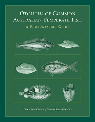 Otoliths of Common Australian Temperate Fish: A Photographic Guide (Hardback)