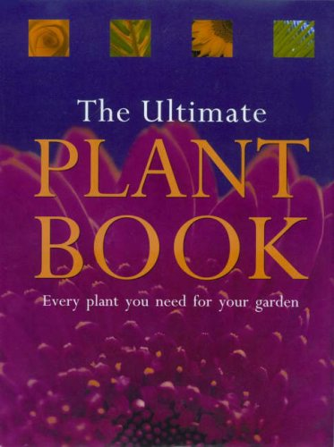 9780643093744: The Ultimate Plant Book: Every Plant You Need for Your Garden