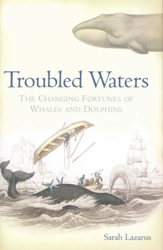 9780643093898: Troubled Waters: The Changing Fortunes of Whales and Dolphins