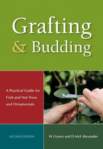 9780643093973: Grafting and Budding: A Practical Guide for Fruit and Nut Plants and Ornamentals (Plant Science / Horticulture)
