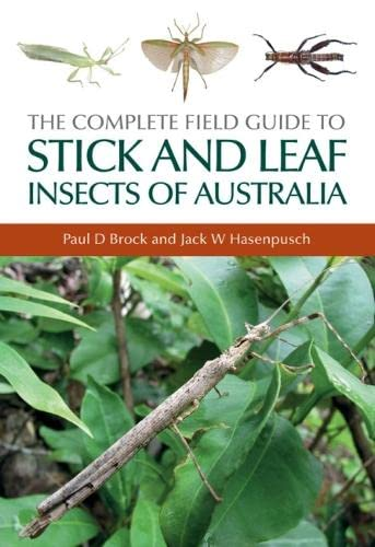 9780643094185: The Complete Field Guide to Stick and Leaf Insects of Australia