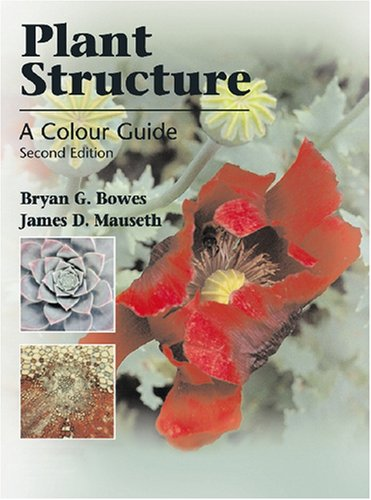 Plant Structure: A Colour Guide (0643095705) by Bryan G. Bowes; James D. Mauseth