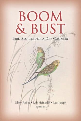 9780643096066: Boom and Bust [OP]: Bird Stories for a Dry Country