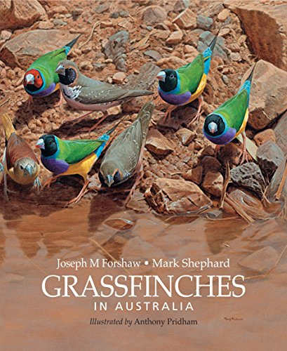 Grassfinches in Australia [OP] (9780643096349) by Forshaw, Joseph; Shephard, Mark; Pridham, Anthony