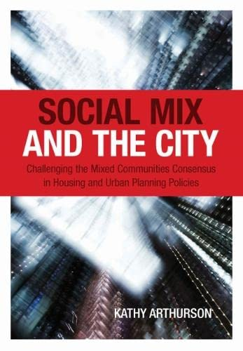 9780643096424: Social Mix and the City: Challenging the Mixed Communities Consensus in Housing and Urban Planning Policies