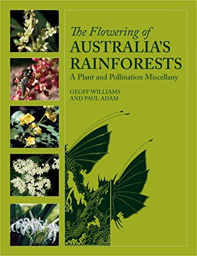 9780643097612: Flowering of Australia's Rainforests: A Plant and Pollination Miscellany