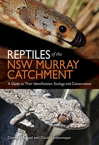 Reptiles of the NSW Murray Catchment: A Guide to Their Identification, Ecology and Conservation: ...