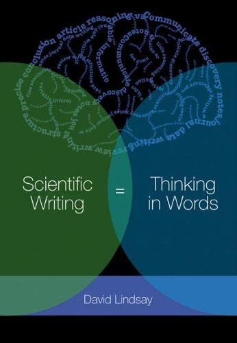 Scientific Writing = Thinking in Words: Lindsay, D. R.