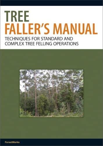 9780643101548: The Tree Faller's Manual: Techniques for Standard and Complex Tree-Felling Operations