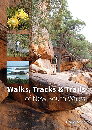 Walks, Tracks and Trails of New South Wales (Paperback): Derrick Stone