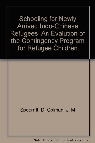 Schooling for Newly Arrived Indo-Chinese Refugees: An Evalution of the Contingency Program for ...