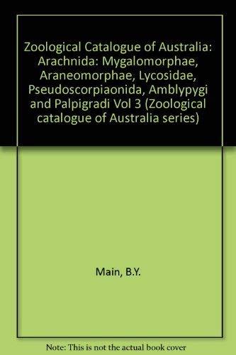 Zoological Catalogue of Australia. Volume 3. Arachnida: Mygalomorphae, Areneomorphae in Part, ...