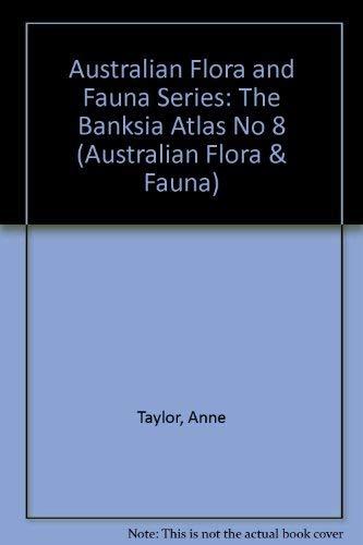 9780644071246: The Banksia Atlas (Australian Flora and Fauna Series)