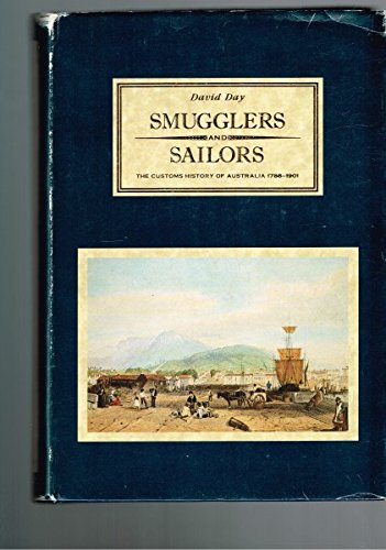 Smugglers and Sailors: The Customs History of Australia 1788-1901