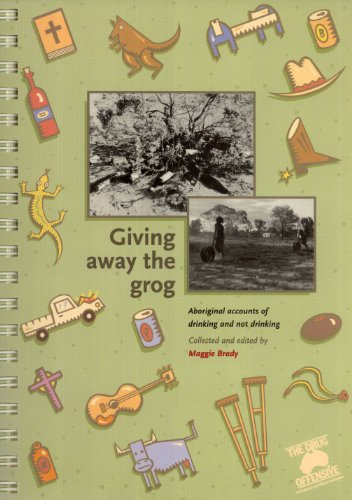 9780644454582: Giving Away the Grog: Aboriginal Accounts of Drinking and Not Drinking