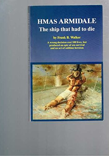 9780646005416: HMAS Armidale: The ship that had to die