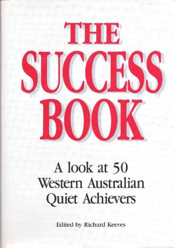 The Success BOok, A Look at 50 Wetern Australian Quiet Achievers