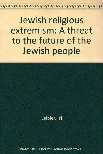 9780646028484: Jewish religious extremism: A threat to the future of the Jewish people