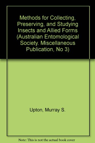9780646045696: Methods for Collecting, Preserving, and Studying Insects and Allied Forms (Australian Entomological Society. Miscellaneous Publication, No 3)