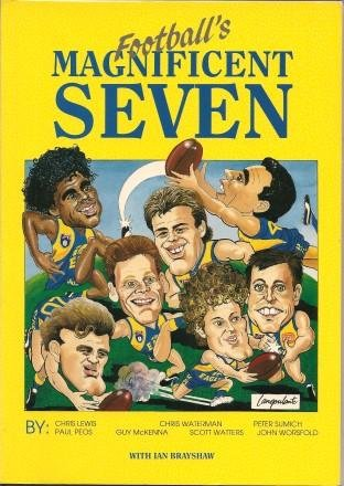 Football's Magnificent Seven: Lewis, Chris, Peos, Paul, Waterman, Chris, Sumich, Peter, ...