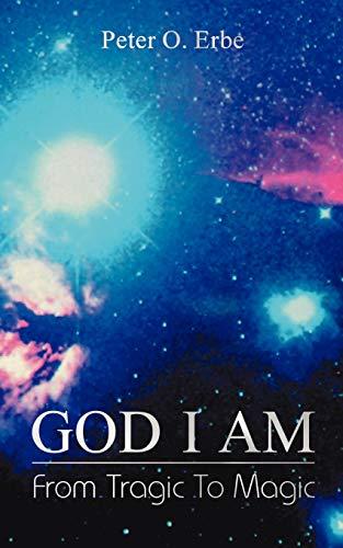 9780646052557: God I Am: From Tragic to Magic