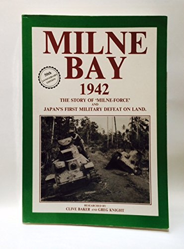 Milne Bay 1942 - the Story of: Baker, Clive &