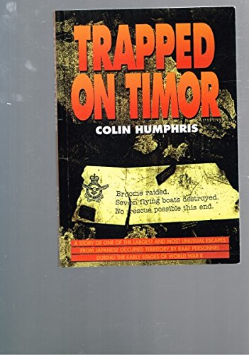 9780646055190: Trapped on Timor: A story of one of the largest and most unusual escapes from Japanese occupied territory by RAAF personnel during the early stages of World War II