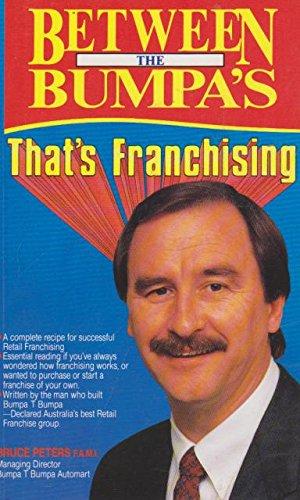 9780646055893: That's Franchising (between the Bumpas)