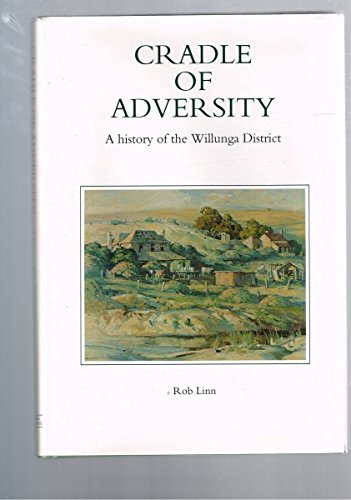 9780646061726: Cradle of Adversity: A History of the Willunga District