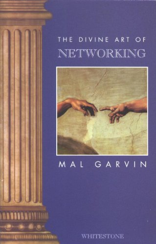 The Divine Art of Networking: Mal Garvin