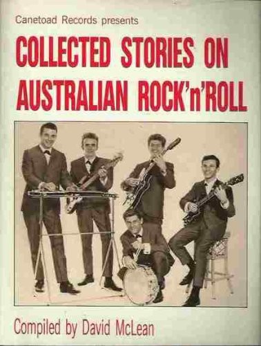 Canetoad Records Presents Collected Stories on Australian Rock'n'Roll.: McLean, David (...