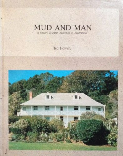 9780646069623: Mud and man: A history of earth buildings in Australasia