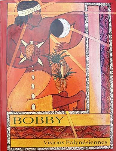 9780646076706: Bobby: Visions Polynesiennes, Polynesian Visions