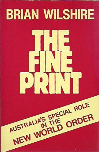 9780646078205: The Fine Print - Australia's Special Role in the New World Order