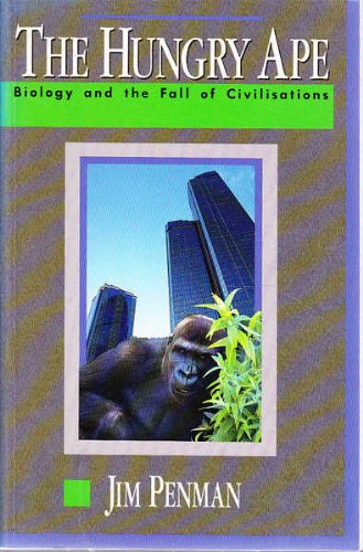 9780646078571: The Hungry Ape Biology and the Fall of Civilisations