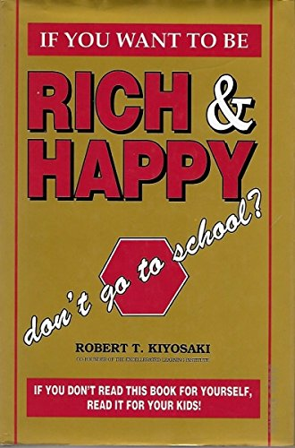 If You Want to Be Rich and: Kiyosaki, Robert T.