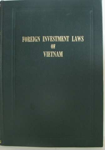 Foreign Investment Laws of Vietnam (Official English Version) at 31 January 1992
